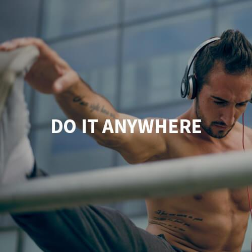 Do it anywhere
